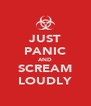 JUST PANIC AND SCREAM LOUDLY - Personalised Poster A4 size