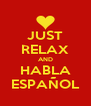JUST RELAX AND HABLA ESPAÑOL - Personalised Poster A4 size