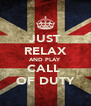 JUST RELAX AND PLAY  CALL  OF DUTY - Personalised Poster A4 size