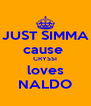 JUST SIMMA cause  CRYSSI loves NALDO - Personalised Poster A4 size