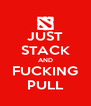 JUST STACK AND FUCKING PULL - Personalised Poster A4 size