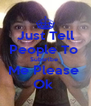 Just Tell People To  Subsribe  Me Please  Ok  - Personalised Poster A4 size