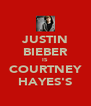 JUSTIN BIEBER IS COURTNEY HAYES'S - Personalised Poster A4 size