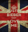 JUSTIN BIEBER KEEP LOVE  ME - Personalised Poster A4 size