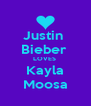 Justin  Bieber  LOVES  Kayla Moosa - Personalised Poster A4 size