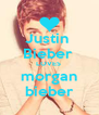 Justin  Bieber  LOVES  morgan bieber - Personalised Poster A4 size
