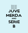 JUVE MERDA AND SERIE B - Personalised Poster A4 size