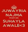 JUWAYRIA NAJMA MARYAN SUHAYLA AWALE<3 - Personalised Poster A4 size