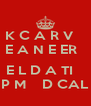 K C A R V    E A N E ER    E L D A TI    P M    D CAL - Personalised Poster A4 size
