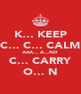 K… KEEP C… C… CALM AAA… A…ND C… CARRY O… N - Personalised Poster A4 size