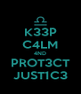 K33P C4LM 4ND PROT3CT JUST1C3 - Personalised Poster A4 size