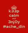 k33p calm and 3nj0y #ache_din - Personalised Poster A4 size
