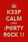 K33P CALM UND :P@RTY R0CK !! - Personalised Poster A4 size