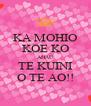 KA MOHIO KOE KO AHAU TE KUINI O TE AO!! - Personalised Poster A4 size