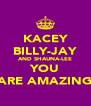 KACEY BILLY-JAY AND SHAUNA-LEE YOU ARE AMAZING - Personalised Poster A4 size