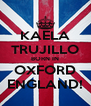 KAELA TRUJILLO BORN IN OXFORD ENGLAND! - Personalised Poster A4 size