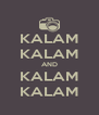 KALAM KALAM AND KALAM KALAM - Personalised Poster A4 size