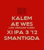 KALEM AE WES LAN URAGAN KARO XI IPA 3 '12 SMANTIGDA - Personalised Poster A4 size