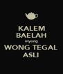 KALEM BAELAH inyong WONG TEGAL ASLI - Personalised Poster A4 size