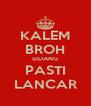 KALEM BROH SIDANG PASTI LANCAR - Personalised Poster A4 size