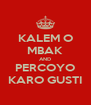 KALEM O MBAK AND PERCOYO KARO GUSTI - Personalised Poster A4 size