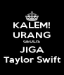 KALEM! URANG GEULIS JIGA Taylor Swift - Personalised Poster A4 size