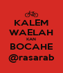 KALEM WAELAH KAN BOCAHE @rasarab - Personalised Poster A4 size
