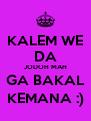 KALEM WE DA JODOH MAH GA BAKAL KEMANA :) - Personalised Poster A4 size