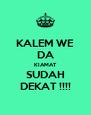 KALEM WE DA KIAMAT SUDAH DEKAT !!!! - Personalised Poster A4 size