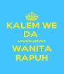 KALEM WE DA  URANGMAH WANITA RAPUH - Personalised Poster A4 size