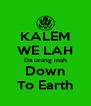 KALEM WE LAH Da urang mah Down To Earth - Personalised Poster A4 size