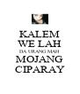 KALEM WE LAH DA URANG MAH MOJANG CIPARAY - Personalised Poster A4 size