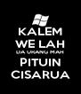 KALEM WE LAH DA URANG MAH PITUIN CISARUA - Personalised Poster A4 size