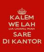 KALEM WE LAH DA URANG MAH SARE DI KANTOR - Personalised Poster A4 size