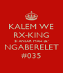 KALEM WE RX-KING Si ANJAR MAH da' NGABERELET #035 - Personalised Poster A4 size