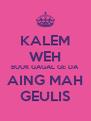 KALEM WEH BUUK GAGAL GE DA AING MAH GEULIS - Personalised Poster A4 size