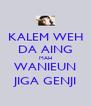 KALEM WEH DA AING MAH WANIEUN JIGA GENJI - Personalised Poster A4 size