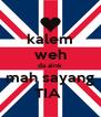 kalem weh da aink mah sayang TIA  - Personalised Poster A4 size