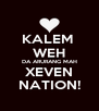 KALEM  WEH DA ARURANG MAH XEVEN NATION! - Personalised Poster A4 size