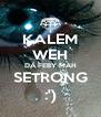 KALEM WEH DA FEBY MAH SETRONG :') - Personalised Poster A4 size