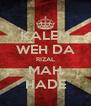 KALEM WEH DA RIZAL MAH HADE - Personalised Poster A4 size