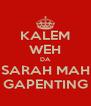 KALEM WEH DA SARAH MAH GAPENTING - Personalised Poster A4 size