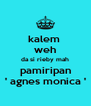 kalem  weh da si rieby mah pamiripan ' agnes monica ' - Personalised Poster A4 size