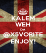 KALEM WEH DA @X5VORITE ENJOY! - Personalised Poster A4 size