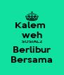 Kalem  weh SOSIAL2 Berlibur Bersama - Personalised Poster A4 size