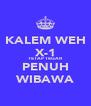 KALEM WEH X-1 TETAP TEGAR PENUH WIBAWA - Personalised Poster A4 size