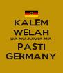 KALEM WELAH DA NU JUARA MA PASTI GERMANY - Personalised Poster A4 size