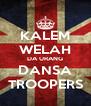 KALEM WELAH DA URANG DANSA TROOPERS - Personalised Poster A4 size