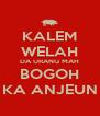 KALEM WELAH DA URANG MAH BOGOH KA ANJEUN - Personalised Poster A4 size