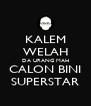 KALEM WELAH DA URANG MAH CALON BINI SUPERSTAR - Personalised Poster A4 size